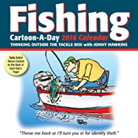 Fishing Cartoon-a-Day 2016 Calendar: Thinking Outside the Tackle Box