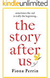The Story After Us: A heartwarming tale of life and love for modern women everywhere