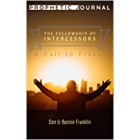 The Fellowship of Intercessors: A Call to Prayer (English Edition)