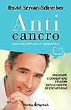 Anticancro: Prevenire e combattere i tumori con le nostre difese naturali (Wellness Paperback)