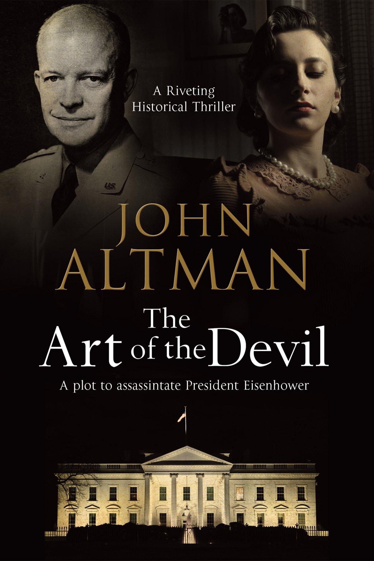 Art of the Devil, The: A plot to assassinate President Eisenhower ...