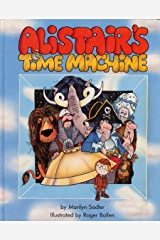 Alistair's Time Machine (The Adventures of Alistair) Kindle Edition