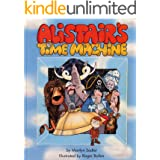 Alistair's Time Machine (The Adventures of Alistair)