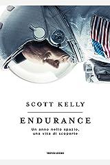 Endurance. Un anno nello spazio, una vita di scoperte Paperback
