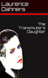 The Transmuter's Daughter (English Edition)