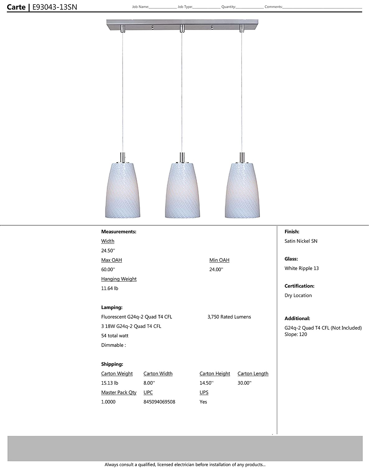Dry Safety Rated 3000 Rated Lumens 40W Max. Low-Voltage Electronic Dimmer G24q-2 Quad T4 CFL Fluorescent Bulb White Ripple Glass Satin Nickel Finish 2900K Color Temp. Glass Shade Material ET2 E93043-13SN Carte 3-Light Linear Pendant