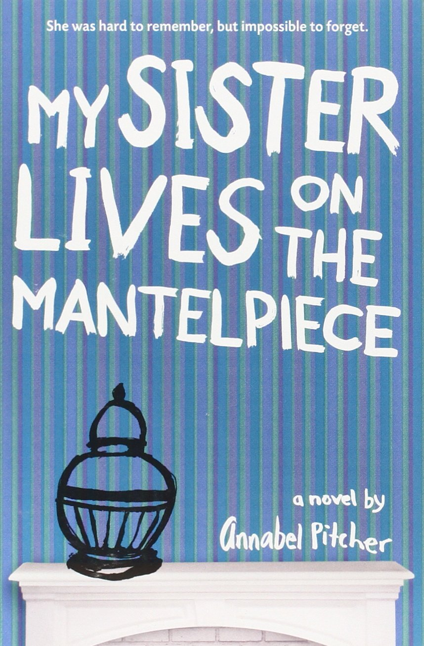 Amazon.com: My Sister Lives on the Mantelpiece (9780316176897 ...