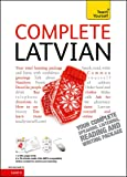 Complete Latvian Beginner to Intermediate Book and Audio Course: Learn to read, write, speak and understand a new language with Teach Yourself (Teach Yourself Complete Courses)