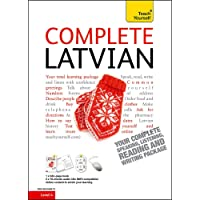 Complete Latvian Beginner to Intermediate Book and Audio Course: Learn to read, write, speak and understand a new language with Teach Yourself