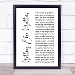 Nothing Else Matters White Script Song Lyric Quote Print