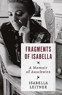 Fragments Of Isabella A Memoir Of Auschwitz