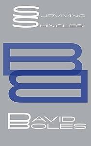 Boles Book for Surviving Shingles: A Four-Month Esprit of Agony (Boles Book for... 7)
