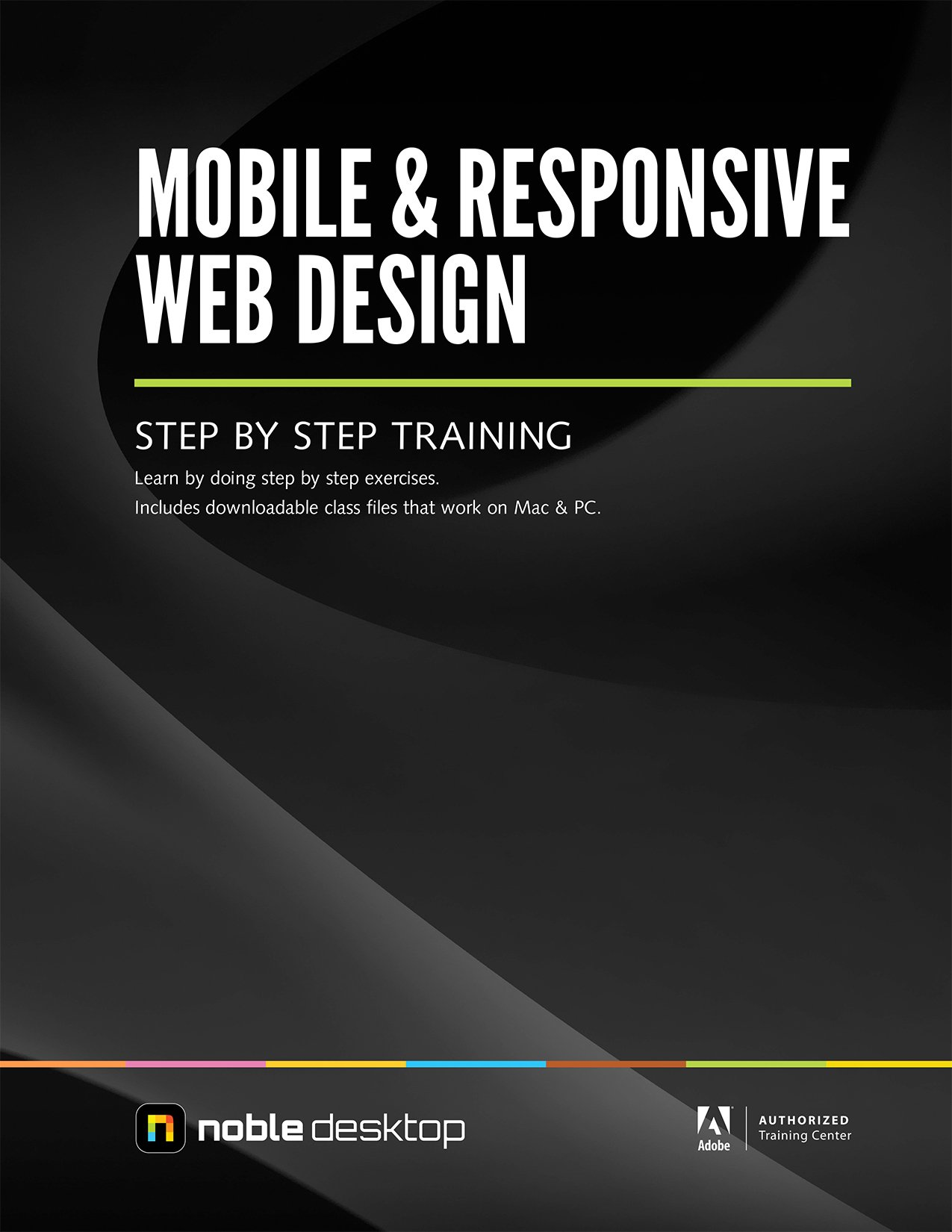 Mobile Responsive Web Design Step By Step Training Noble Desktop 9781941333211 Amazon Com Books