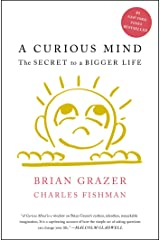 A Curious Mind: The Secret to a Bigger Life Kindle Edition