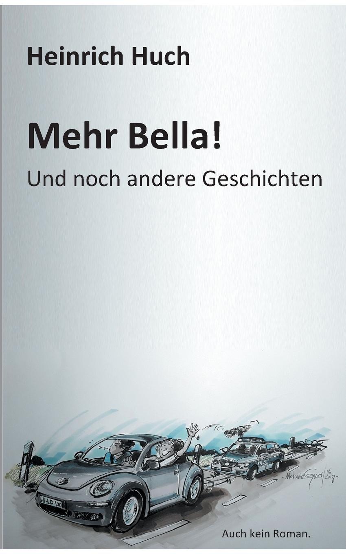 Mehr Bella!: Und noch andere Geschichten
