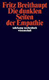Die dunklen Seiten der Empathie (suhrkamp taschenbuch wissenschaft)
