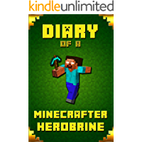 Diary of A Minecrafter Herobrine: Fabulous Creation. Outstanding Experience for All Dedicated Young Minecrafters (Stories For Minecrafters Book 4)
