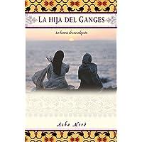 La Hija del Ganges (Daughter of the Ganges): La Historia de Una Adopción (a Memoir)