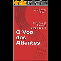 O Voo dos Atlantes: Histórias do Passado Longínquo - 1
