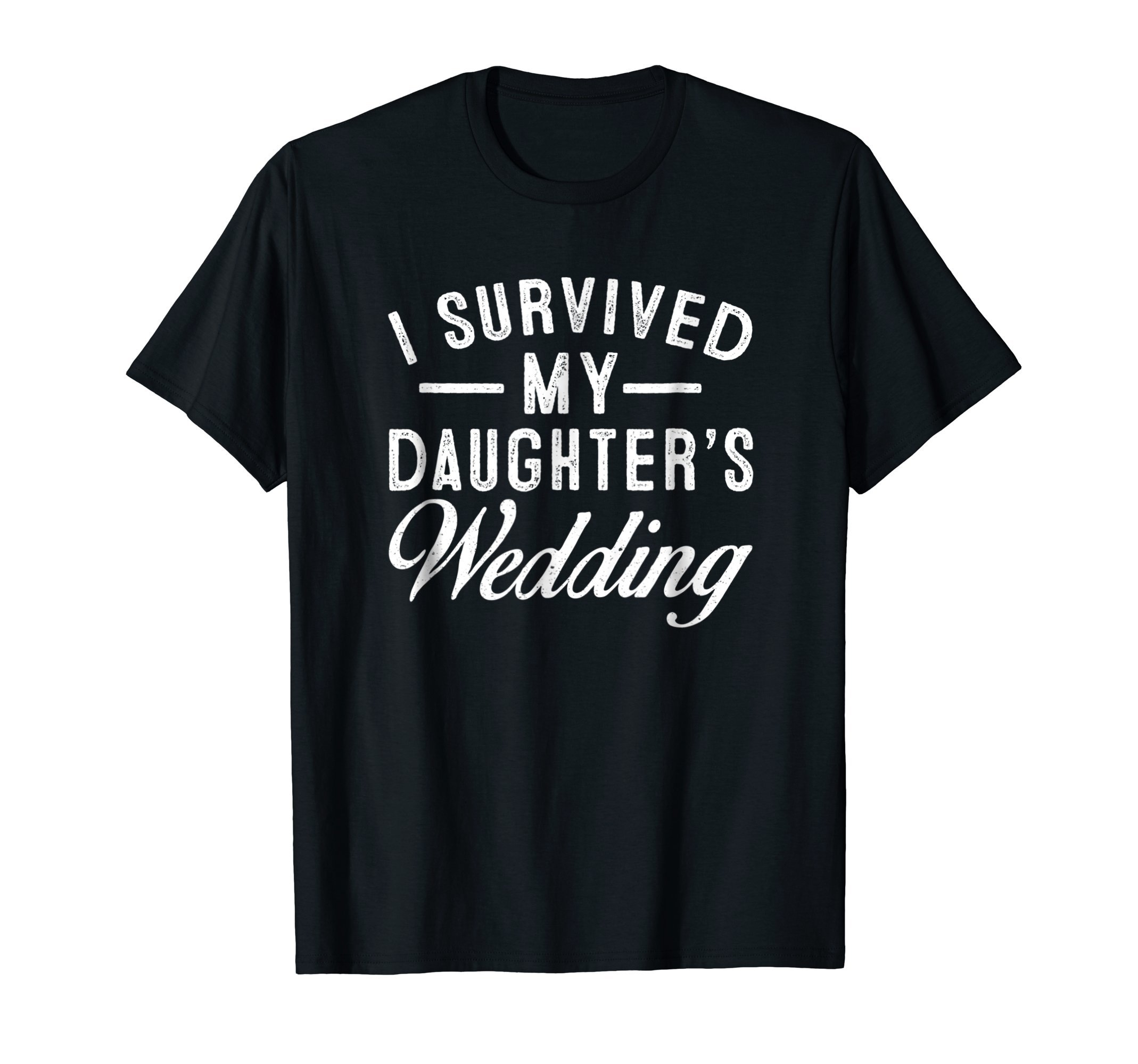 I Survived My Daughter's Wedding T Shirt