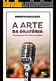 A Arte da Oratória: Técnicas para Falar Bem em Público