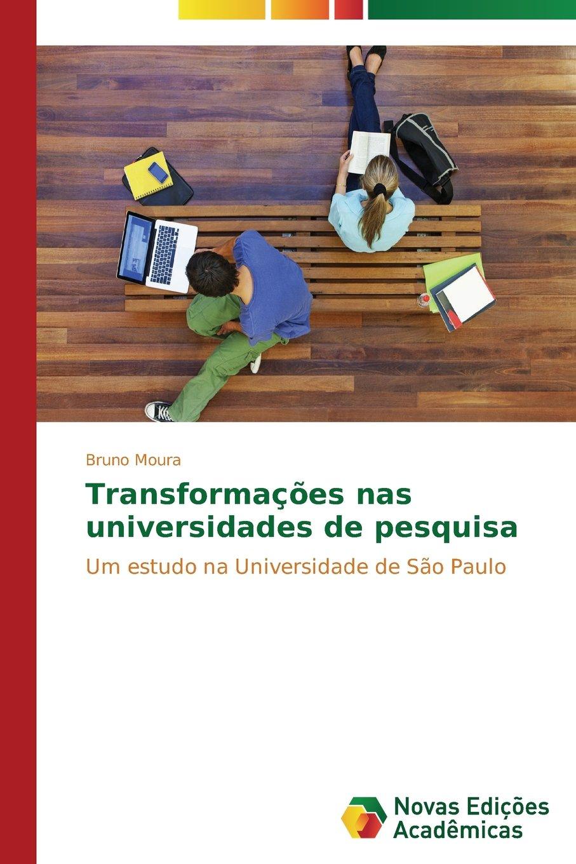 Transformações nas universidades de pesquisa (Portuguese Edition) pdf