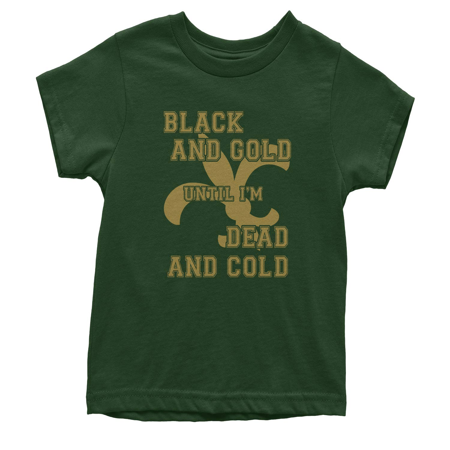 Expression Tees Black and Gold Until Im Dead and Cold Youth T-Shirt