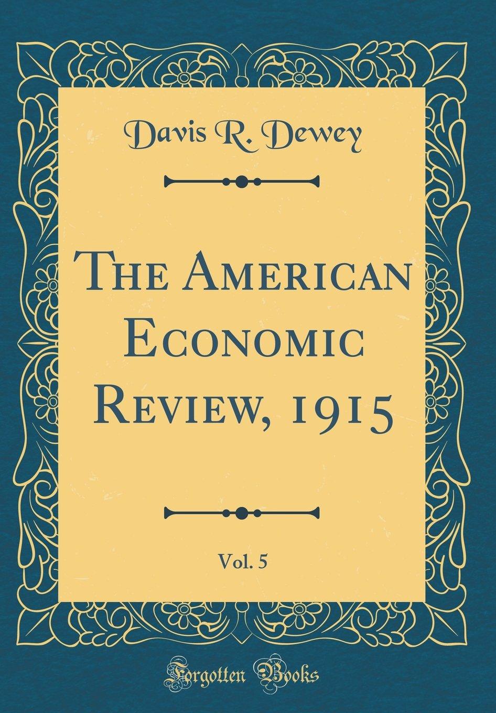 Download The American Economic Review, 1915, Vol. 5 (Classic Reprint) PDF