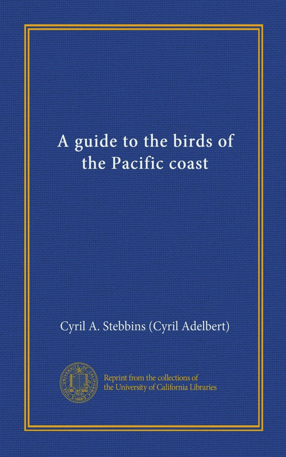 A guide to the birds of the Pacific coast ebook