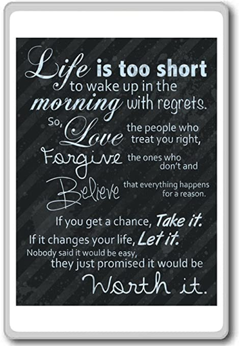 Amazoncom Life Is Too Short To Wake Up In The Morning With Regrets