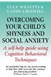 Overcoming Your Child S Fears And Worries A Self Help