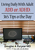 Living Daily With Adult ADD or ADHD: 365 Tips o the Day (English Edition)