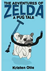 The Adventures of Zelda: A Pug Tale (Zelda Pug, #1) Kindle Edition