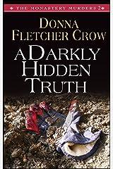 A Darkly Hidden Truth (The Monastery Murders) Paperback