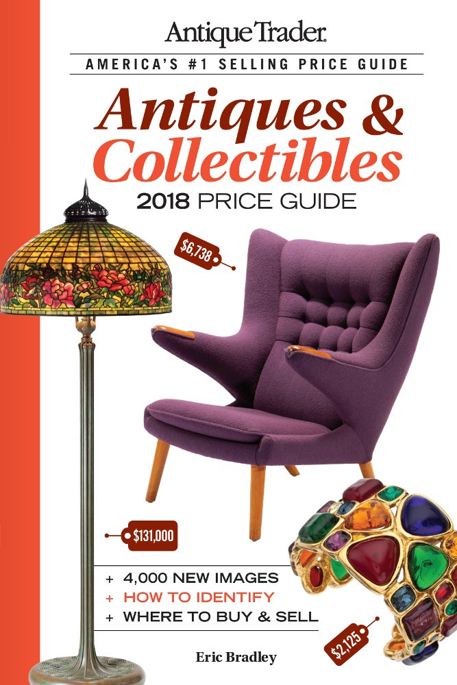 Antique Trader Antiques & Collectibles Price Guide 2018: Eric Bradley:  0074962020109: Amazon.com: Books - Antique Trader Antiques & Collectibles Price Guide 2018: Eric