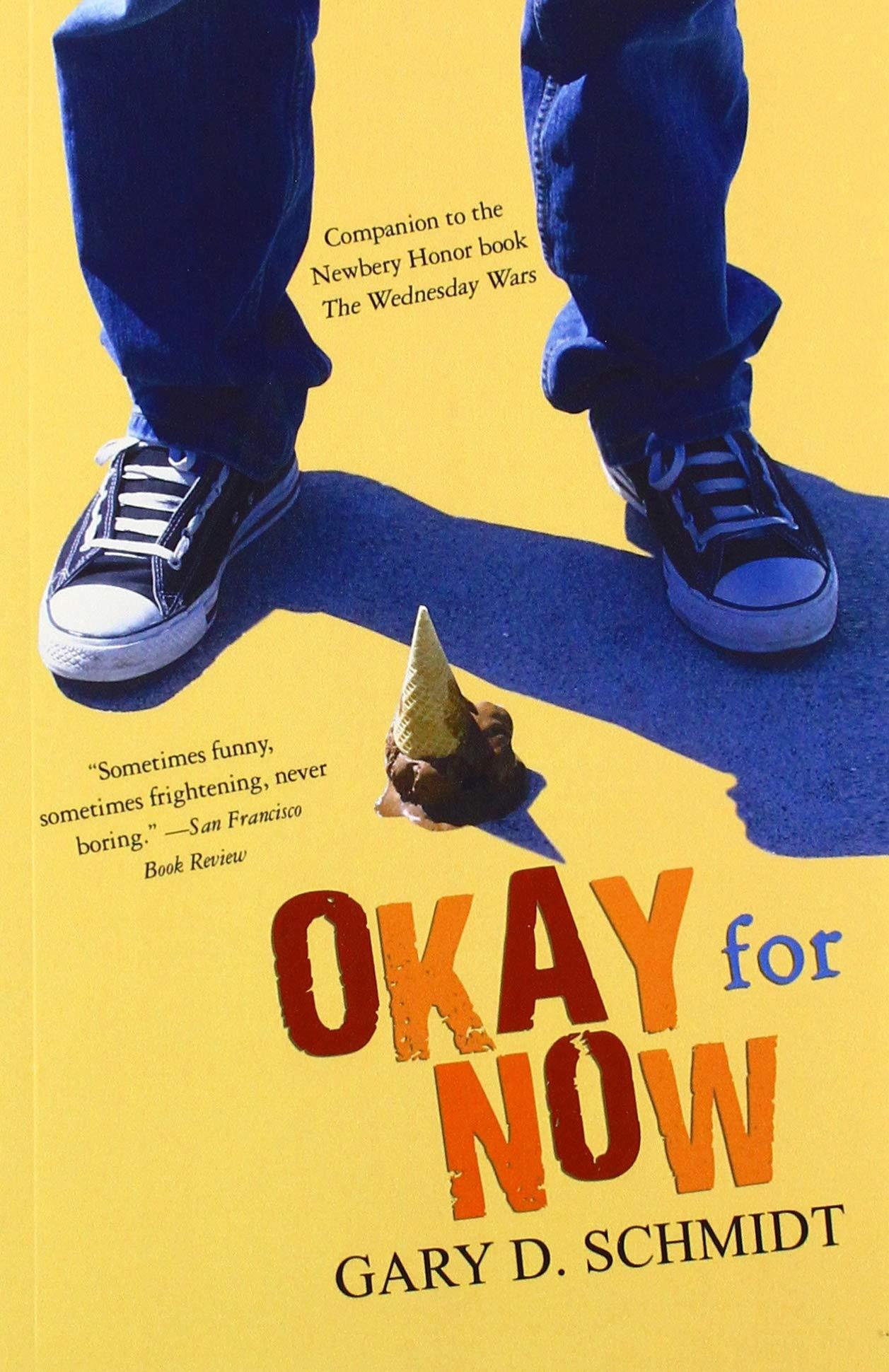 Okay for Now: Schmidt, Gary D.: 9781432875909: Amazon.com: Books