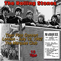 The Rollin' Stones - Their Very First Concert - London, 12 July 1962 at the Marquee Club, (13 Titles)