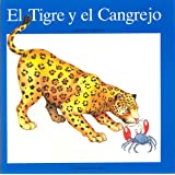 El Tigre Y El Cangrejo/the Tiger and the Crab: Cuento De LA Tribu