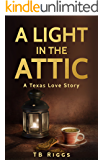 A Light In The Attic: A Texas Love Story