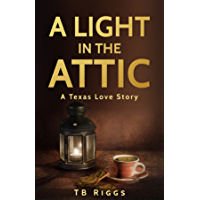 A Light In The Attic: A Texas Love Story (English Edition)