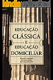 Educação Clássica e Educação Domiciliar