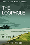 The Loophole: A 1970's set detective thriller (The Anglian Detective Agency Series Book 3)