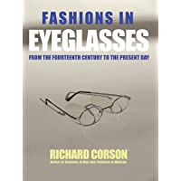 Fashions In Eyeglasses: From the 14th Century to