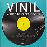 Vinil. A Arte de Fazer Discos