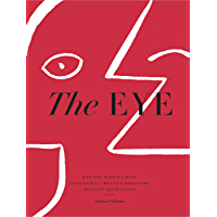 The Eye: How the World's Most Influential Creative Directors Develop Their Vision book cover