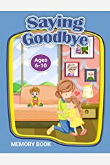 Saying Goodbye: Memory Book (Therapeutic Helping Kids Heal Activity Book Series) Paperback
