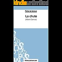 La chute: Analyse complète de l'oeuvre (French Edition)