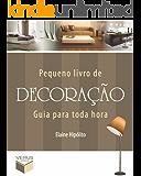 Pequeno livro de decoração (Guia para toda hora)