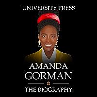Amanda Gorman Book: The Biography of Amanda Gorman