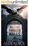 Walking Through Walls: A Gods & Robbers Novella